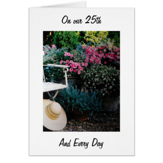 ON OUR 25th ANNIVERSARY AND EVERY DAY-I LOVE YOU Card