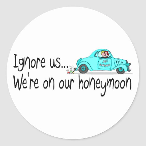 On Our Honeymoon Ignore Us Stickers