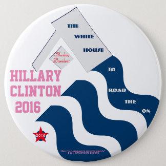 On Road to White House Madam President Hillary '16 Pinback Button