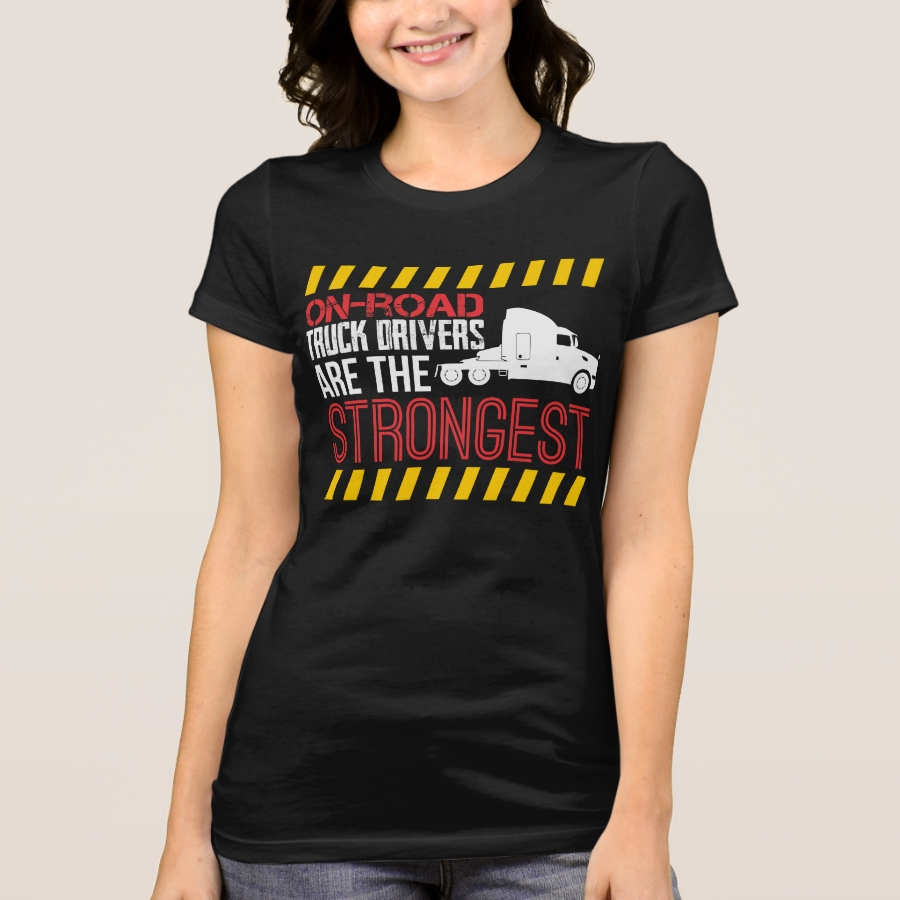 On Road Truck Drivers Are The Strongest T-Shirt - Best Selling Long-Sleeve Street Fashion Shirt Designs
