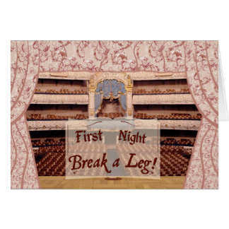 On Stage First Night, Break a Leg Greeting Card