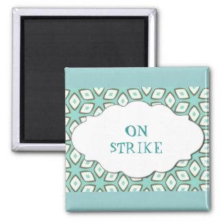 On strike fridge magnet