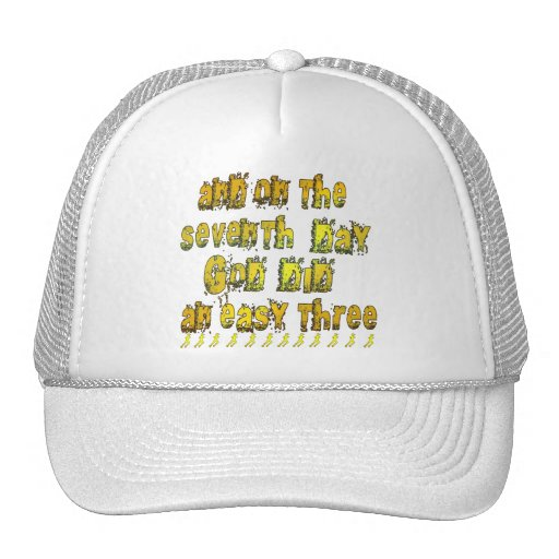 On the 7th Day God Did an Easy Three Running Humor Hat