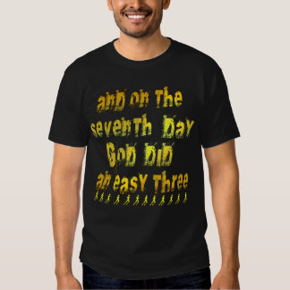 On the 7th Day God Did an Easy Three Running Humor Tees