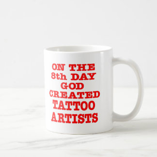 On The 8th Day God Created Tattoo Artists Classic White Coffee Mug