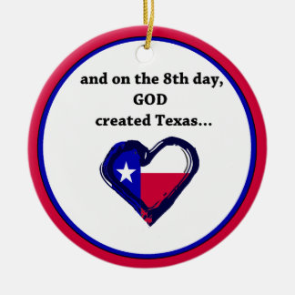 On the 8th Day, God created Texas Double-Sided Ceramic Round Christmas Ornament