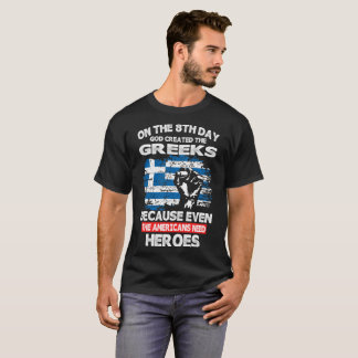 On The 8th Day God Created The Greeks American Her T-Shirt