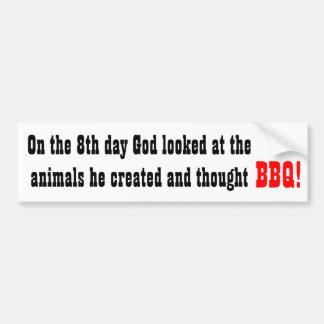 On the 8th day God looked at the animals he cre... Bumper Sticker