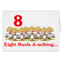 On the 8th Day of Christmas eight Maids-a milking Card