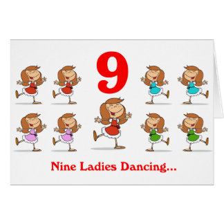 On the 9th Day of Christmas nine Ladies dancing Card