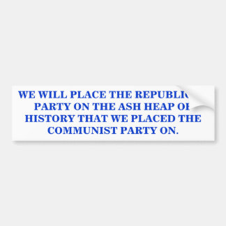 ON THE ASH HEAP OF HISTORY BUMPER STICKER