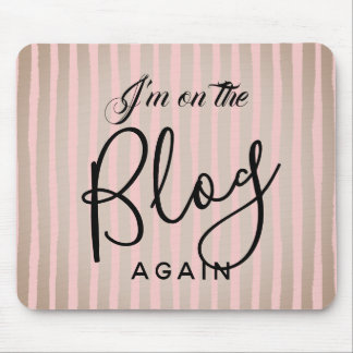 On The Blog Again Mouse Pad