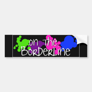 On The Borderline Bumper Sticker