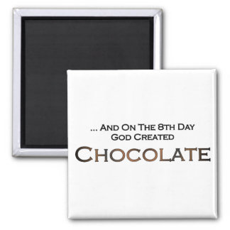On The Eighth Day God Created Chocolate 2 Inch Square Magnet