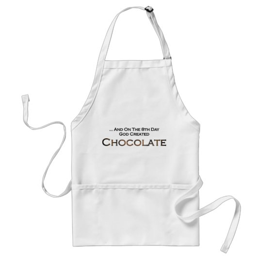 On The Eighth Day God Created Chocolate Adult Apron