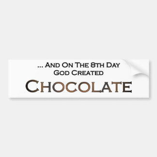 On The Eighth Day God Created Chocolate Bumper Sticker