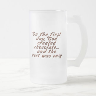 On the first day, God created chocolate... Frosted Glass Beer Mug
