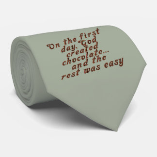 On the first day, God created chocolate... Tie