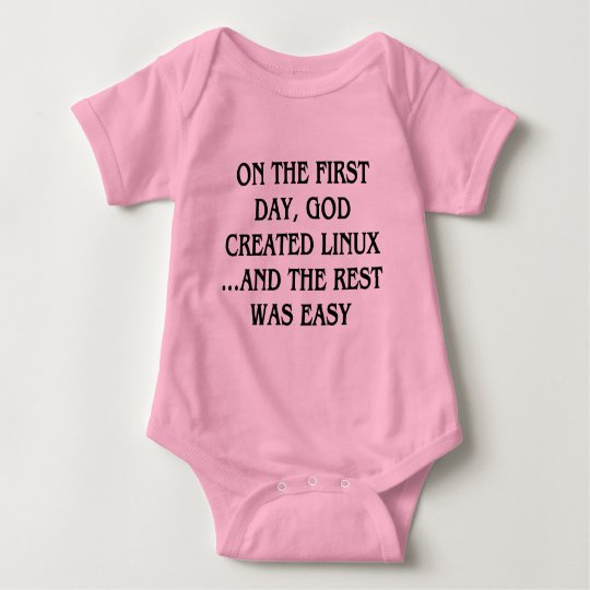 On the first day, God created Linux...and the rest Baby Bodysuit