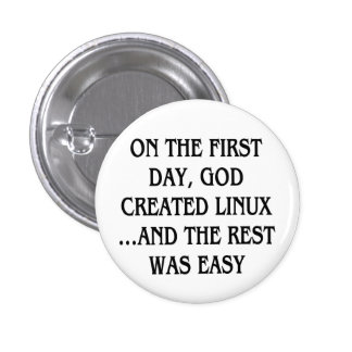 On the first day God created Linux and the rest Pins