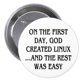 On the first day, God created Linux...and the rest Button