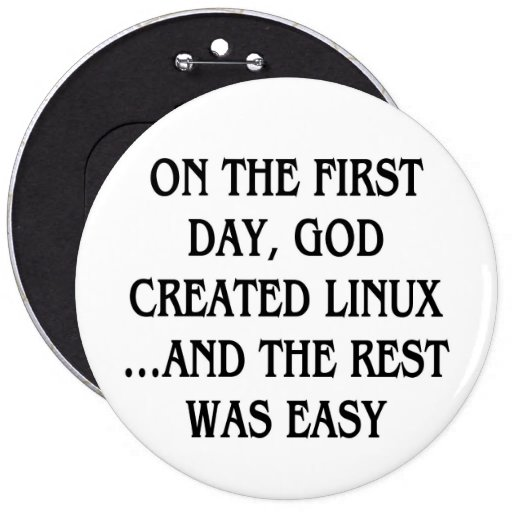 On the first day, God created Linux...and the rest Buttons