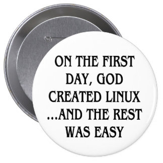 On the first day God created Linux and the rest Pinback Button