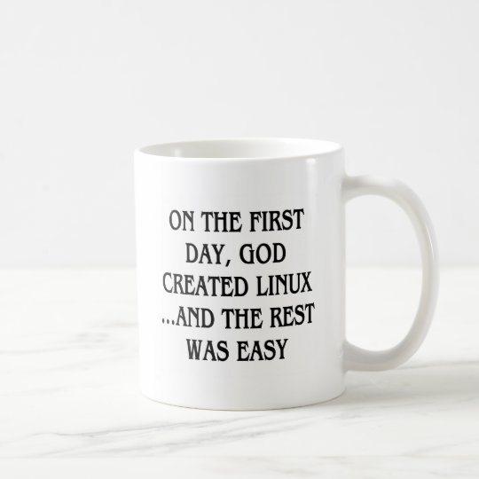 On the first day, God created Linux...and the rest Coffee Mug