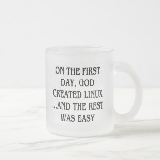 On the first day, God created Linux...and the rest Frosted Glass Coffee Mug