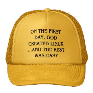 On the first day, God created Linux...and the rest Trucker Hat