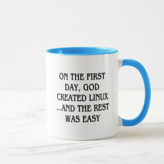 On the first day, God created Linux...and the rest Mug