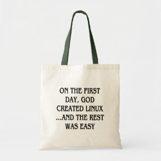 On the first day, God created Linux...and the rest Tote Bag