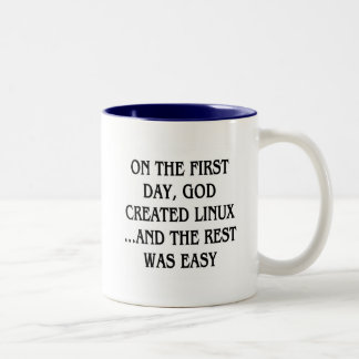 On the first day, God created Linux...and the rest Two-Tone Coffee Mug