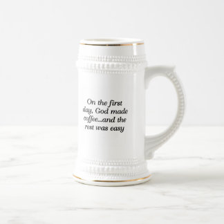 On the first day, God made coffee... Beer Stein