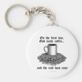 On the first day, God made coffee... Keychain