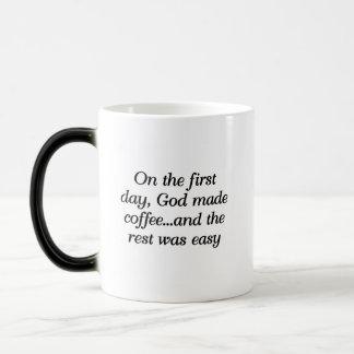On the first day, God made coffee... Magic Mug