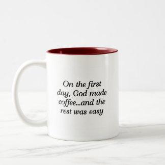 On the first day, God made coffee... Two-Tone Coffee Mug
