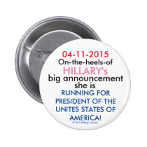 On the Heels of HILLARY'S Big Announcement 2 Inch Round Button