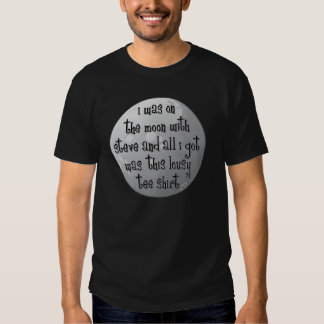 On The Moon With Steve Tshirts