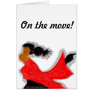 ON THE MOVE! GREETING CARD