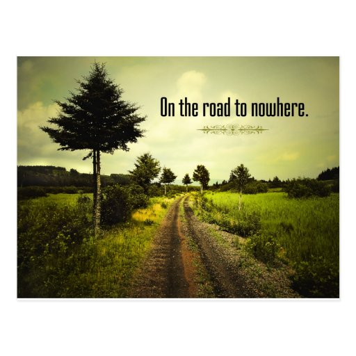 On the Road To Nowhere Post Cards