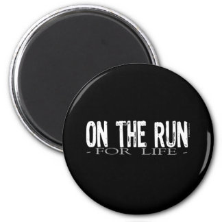 On The Run For Life 2 Inch Round Magnet