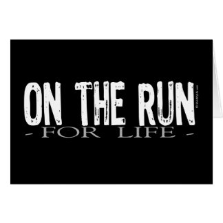 On The Run For Life Card