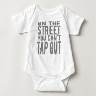 On the Street you can't Tap Out Tee Shirt