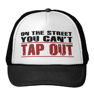 On the Street you can't Tap Out - words Trucker Hat