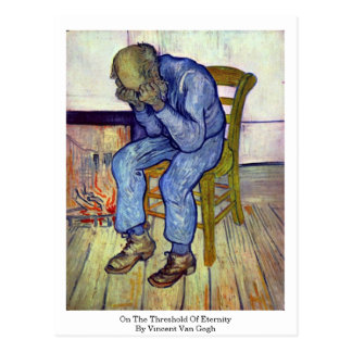 On The Threshold Of Eternity By Vincent Van Gogh Post Cards