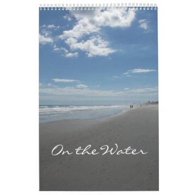 """On the Water"" ~12 months of ocean views Wall Calendar"