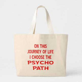 On This Journey Of Life I Choose The Psycho Path Canvas Bag