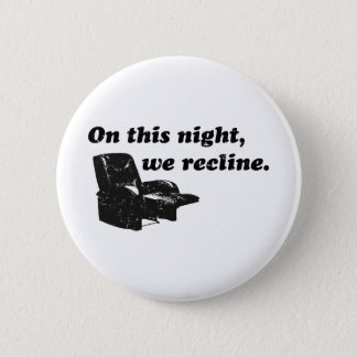 On this night, we recline. button