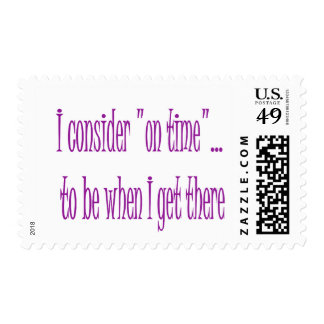 On Time Is When I Get There Postage Stamp